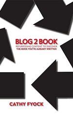 Blog2Book- Repurposing Content to Discover the Book You_ve Already Written- Cathy Fyock