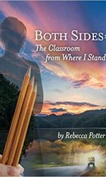 Both Sides- The Classroom From Where I Stand- Rebecca Potter