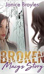 Broken Macy_s Story- Janice Broyles