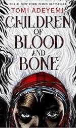 Children of Blood and Bone- Tomi Adeyemi