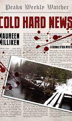 Cold Hard News- Maureen Milliken