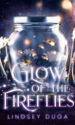 Glow of the Fireflies- Lindsey Duga