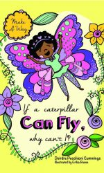 If A Caterpillar Can Fly, Why Can_t I_- Deedee Cummings