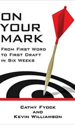 On Your Mark- From First Word to First Draft in Six Weeks- Cathy Fyock