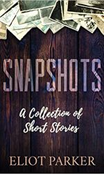 Snapshots- Eliot Parker