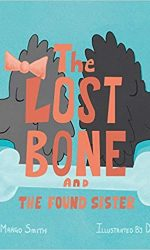 The Lost Bone and the Found Sister- Margo Smith