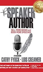 The Speaker Author- Sell More Books and Book More Speeches- Cathy Fyock